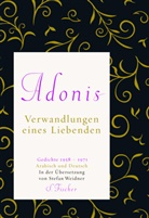 Adonis, Esber Adonis, Stefa Weidner - Verwandlungen eines Liebenden