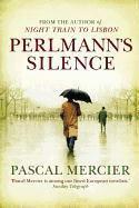 Pascal Mercier - Perlmann''s Silence