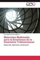 Victor Manuel Garcia Izaguirre - Materiales Multimedia para la Enseñanza de la Geometría Tridimensional
