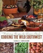 Carolyn Niethammer, Carolyn J. Niethammer, Paul Mirocha - Cooking the Wild Southwest - Delicious Recipes for Desert Plants
