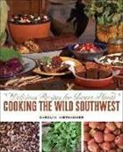 Carolyn Niethammer, Carolyn J. Niethammer, Paul Mirocha - Cooking the Wild Southwest