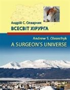 Andrew S. Olearchyk - A Surgeon's Universe