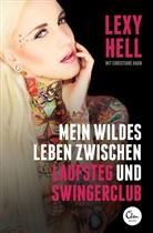 Hag, Christian Hagn, Christiane Hagn, Hell, Lex Hell, Lexy Hell - Mein wildes Leben zwischen Laufsteg und Swingerclub