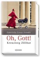 Gabriella Loser Friedli, Gabriella Loser Friedli - Oh, Gott!