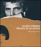 Francesca Brunati, COLLECTIF, Antonio Crepax, Luisa Crepax, CREPAX G - Guido Crepax : portrait d'un artiste = Guido Crepax : ritratto di un artista
