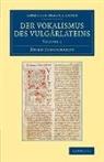 Hugo Schuchardt - Der Vokalismus Des Vulgarlateins: Volume 1