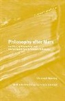 Christoph Henning - Philosophy After Marx: 100 Years of Misreadings and the Normative Turn in Political Philosophy