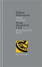 William Shakespeare, Frank Günther - Gesamtausgabe - 30: König Heinrich VI. (Teil 3) / King Henry VI (Part 3)