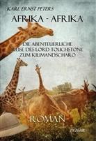 Karl E. Peters, Karl Ernst Peters, Verlag DeBehr - Afrika - Afrika - oder - Die abenteuerliche Reise des Lord Touchstone zum Kilimandscharo