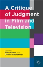 S. Panse, Silke Rothermel Panse, Panse, S. Panse, Silke Panse, Rothermel... - Critique of Judgment in Film and Television
