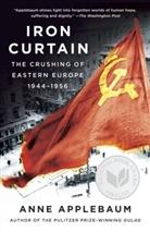 Anne Applebaum - Iron Curtain: The Crushing of Eastern Europe, 1944-1956