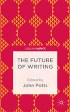 John Potts, Potts, J. Potts, John Potts - Future of Writing