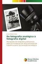 Juranir Badaró Alves - Da fotografia analógica à fotografia digital