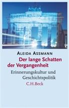 Aleida Assmann - Der lange Schatten der Vergangenheit