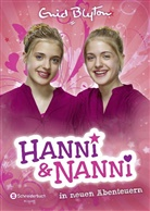 Enid Blyton - Hanni & Nanni in neuen Abenteuern