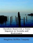 Houghton mifflin com, Houghton Mifflin Company - Theodore Roosevelt; a Verse Sequence in