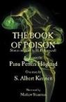 Panu Petteri Hoglund, Panu Petteri Höglund, S Albert Kivinen, S. Albert Kivinen, Mathew Staunton - The Book of Poison: Stories Inspired by H. P. Lovecraft