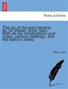 Walter Scott - The lay of the last minstrel. By Sir Walter Scott, Bart. With all his introductions and notes, various readings, and the editor's notes.
