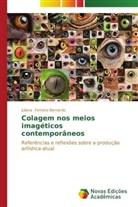 Juliana Ferreira Bernardo - Colagem nos meios imagéticos contemporâneos