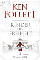 Ken Follett, Tina Dreher - Kinder der Freiheit