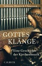 Johann H Claussen, Johann H. Claussen, Johann Hinric Claussen, Johann Hinrich Claussen, Christof Jaeger - Gottes Klänge