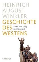 Heinrich A Winkler, Heinrich August Winkler - Geschichte des Westens - 3: Vom Kalten Krieg zum Mauerfall