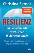 Christina Berndt - Resilienz