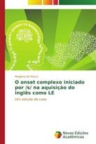 Magliane De Marco - O onset complexo iniciado por /s/ na aquisição do inglês como LE