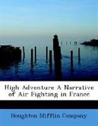 Houghton mifflin com, Houghton Mifflin Company - High Adventure a Narrative of Air Fighti