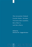 Heinrich W. Guggenheimer, Heinric W Guggenheimer - The Jerusalem Talmud: Neziqin: Tractates Bava Qamma, Bava Mesi'a, and Bava Batra