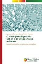 Agnes Leite Thompson Dantas Ferreira Thompson - O novo paradigma do saber e os dispositivos urbanos