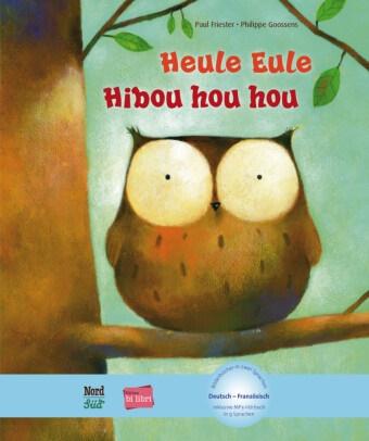 Pau Friester, Paul Friester, Philippe Goossens - Heule Eule / Hibou hou hou: Deutsch-Franzoesisch - Mit MP3 Download