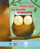 Pau Friester, Paul Friester, Philippe Goossens, Canzonieri. Luca - Heule Eule / La civetta disperetta:  Deutsch-Italienisch