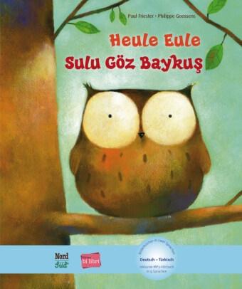 Pau Friester, Paul Friester, Philippe Goossens - Heule Eule Deutsch-Tuerkisch - Mit MP3 Download