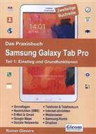 Rainer Gievers - Das Praxisbuch Samsung Galaxy Tab Pro - 1: Einstieg und Grundfunktionen