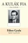 Fabos Gyula - A Kulak Fia