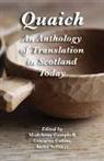 Madeleine Campbell, Georgina Collins, Aniko Szilagyi, Anikó Szilágyi - Quaich: An Anthology of Translation in Scotland Today