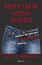 scott Berkun, Isabel Lamberty-Klaas - Mein Jahr ohne Hosen