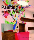 Collectif - PAINTING IN WALL DESIGN. OUVRAGE EN ANGLAIS - OUVRAGE EN ANGLAIS.