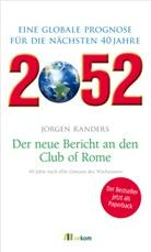 Jorgen Randers - 2052. Der neue Bericht an den Club of Rome