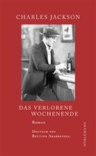 Charles Jackson, Rainer Moritz, Bettina Abarbanell - Das verlorene Wochenende