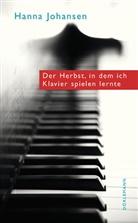 Hanna Johansen - Der Herbst, in dem ich Klavier spielen lernte