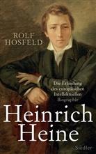 Rolf Hosfeld - Heinrich Heine