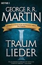 George R R Martin, George R. R. Martin - Traumlieder. Bd.1