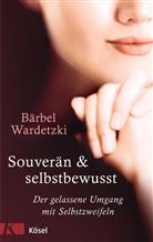 Bärbel Wardetzki - Souverän & selbstbewusst