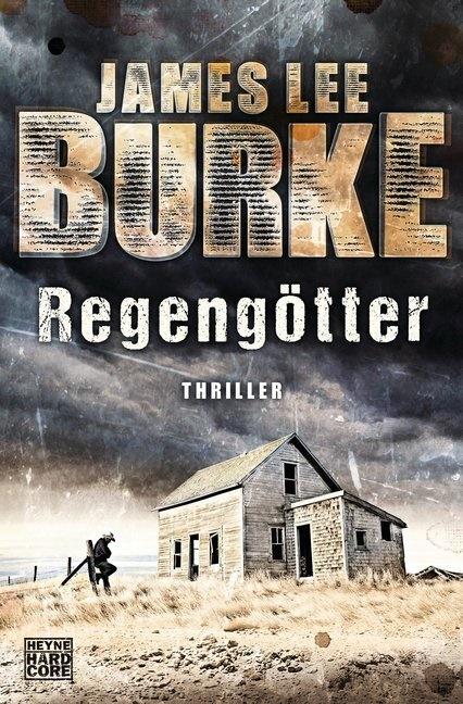 James Lee Burke - Regengötter - Thriller. Ausgezeichnet mit dem Deutschen Krimi-Preis; International (1. Platz) 2015