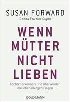 Susa Forward, Susan Forward, Donna Frazier, Donna Frazier Glynn - Wenn Mütter nicht lieben