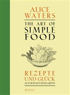 Patricia Curtan, Kelsi Kerr, Alice Waters - The Art of Simple Food
