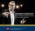 Bänz Friedli - Gömmer Starbucks?, Audio-CD (Hörbuch)