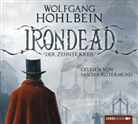 Wolfgang Hohlbein, Sascha Rotermund - Irondead, 6 Audio-CDs (Hörbuch)